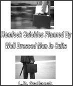 Hemlock Suicides Planned By Well Dressed Men in Suits